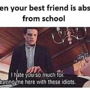 Best Friend Is Absent