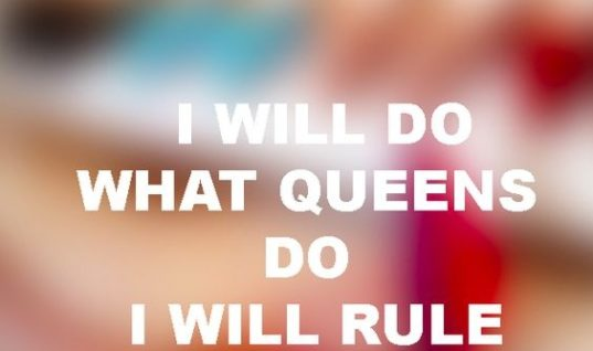 Do What Queens Do