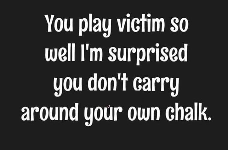 playing the victim quotes
