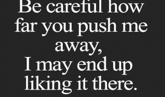 Be Careful How Far