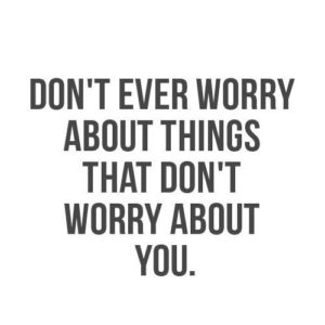 Don't Ever Worry