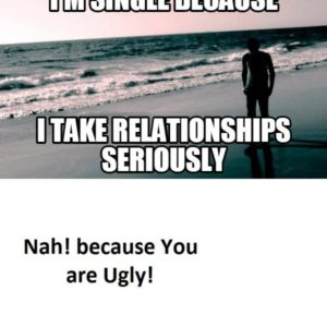 Because You Are Ugly