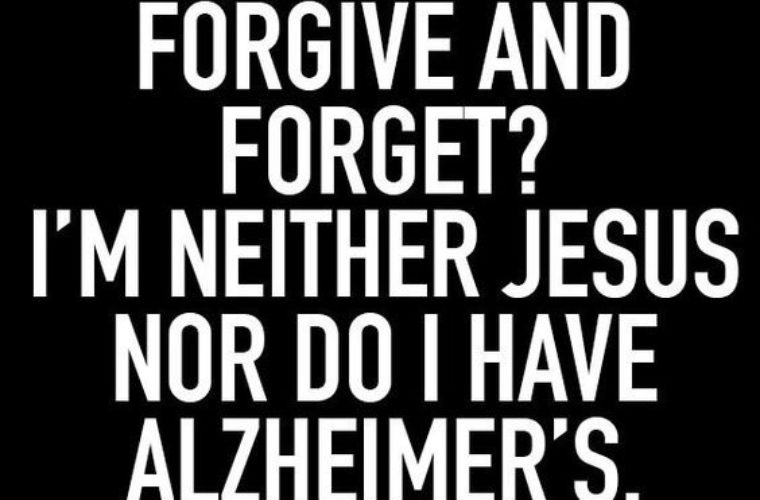 Forgive And Forget Quotes | Forgive And Forget Funny Pictures Quotes Memes Funny Images