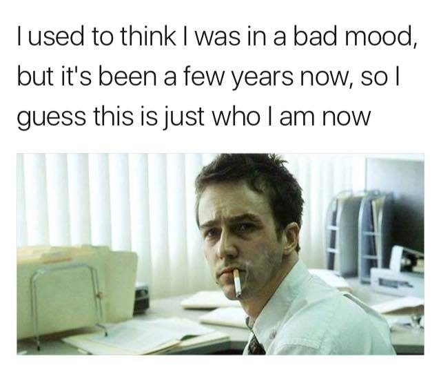 Funny Meme Bad Mood : Bad mood meme images in a today no one